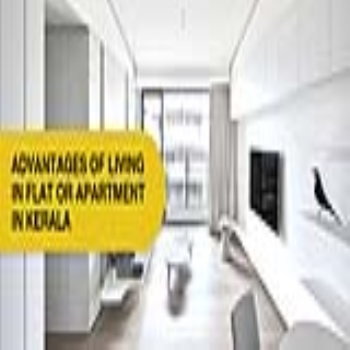 Advantages of Living in Flats or Apartments in Kerala