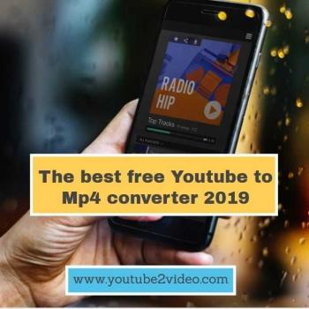 Which is the best free Youtube to Mp4 converter 2019?
