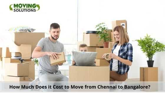 How Much Does it Cost to Move from Chennai to Bangalore?