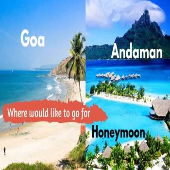 Andaman or Goa: Which is better for Honeymoon in India?