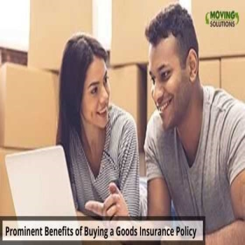Prominent Benefits of Buying a Goods Insurance Policy