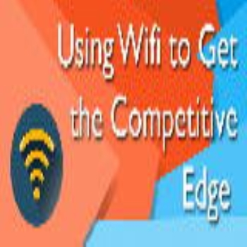 TOP 5 WAYS WI-FI CAN CREATE A COMPETITIVE EDGE FOR YOUR BUSINESS