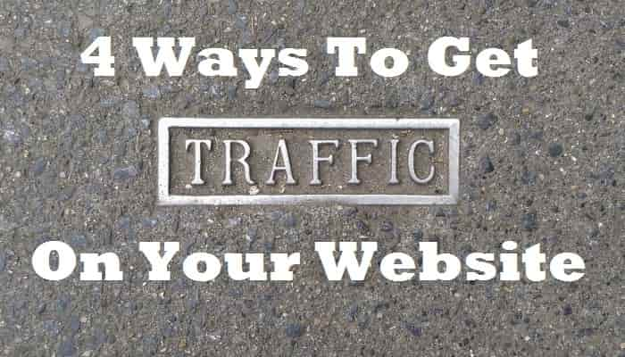 4 Ways to Get Traffic to Your Site