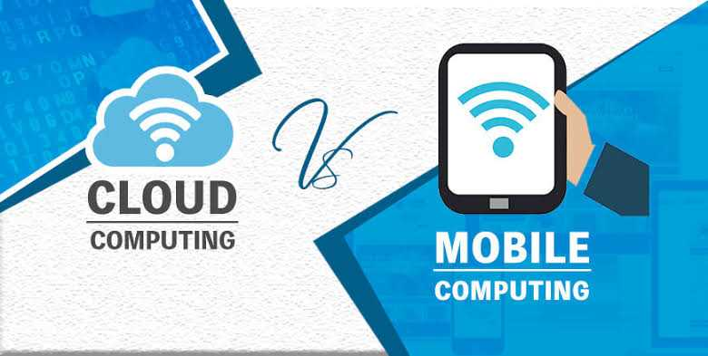 What is the difference between mobile computing and cloud computing?