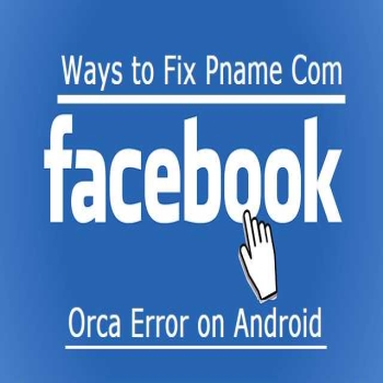 Why is the Pname com facebook orca error that's irritate every Facebook user?