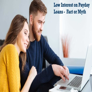 """Low Interest"" on Payday Loans - Fact or Myth"