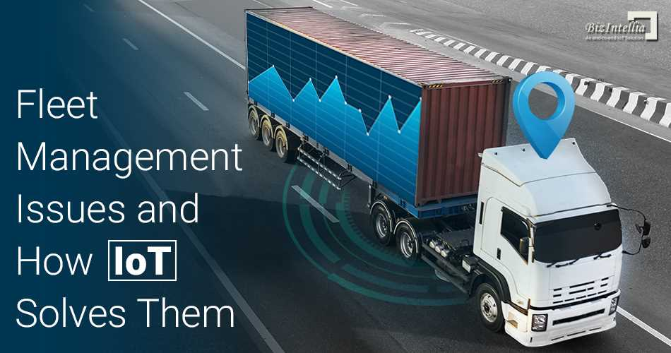 Fleet Management Issues and How IoT Solves Them