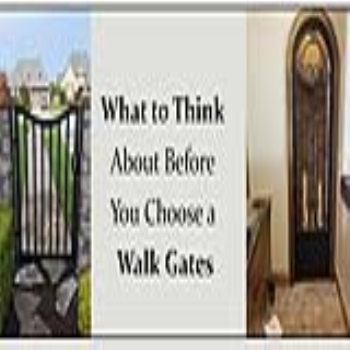 What to Think About Before You Choose a Walk Gates