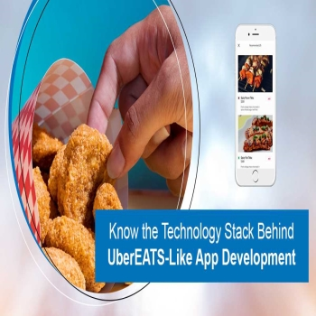 Know the technology stack behind UberEATS-like app development