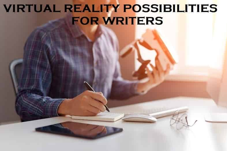 Virtual Reality: Possibilities for Writers