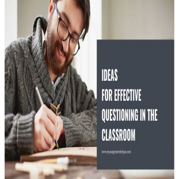 Ideas for Effective Questioning In the Classroom