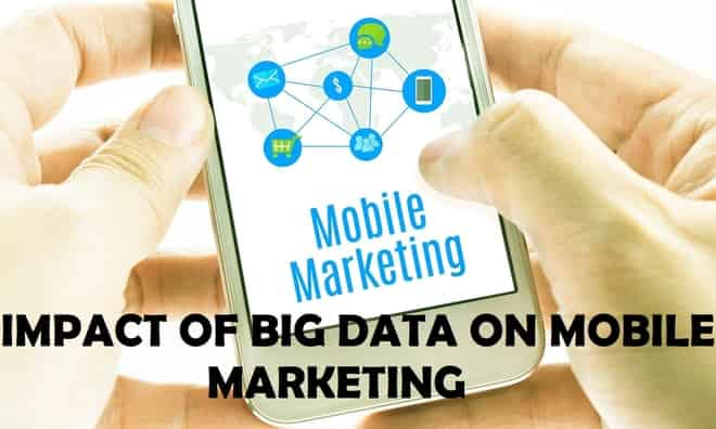 What is the Impact of Big Data on Mobile Marketing?