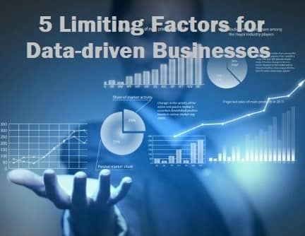 5 Limiting Factors for Data-driven Businesses