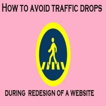 How to avoid traffic drops during a redesign of a website?