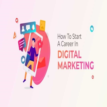 How to Start your Career in the Field of Digital Marketing?