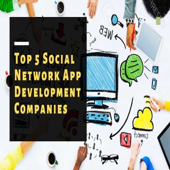 Top 5 Social Network App Development Companies
