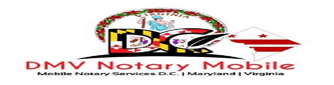 Mobile Notary DC Maryland Virginia Mobile Notary DC Maryland Virginia