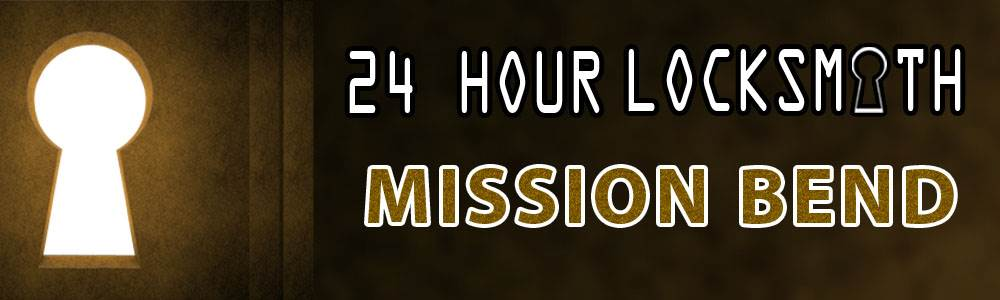 24 Hour Locksmith Mission Bend