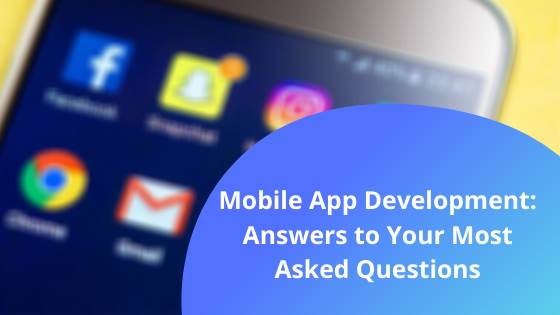 Mobile App Development: Answers to Your Most Asked Questions