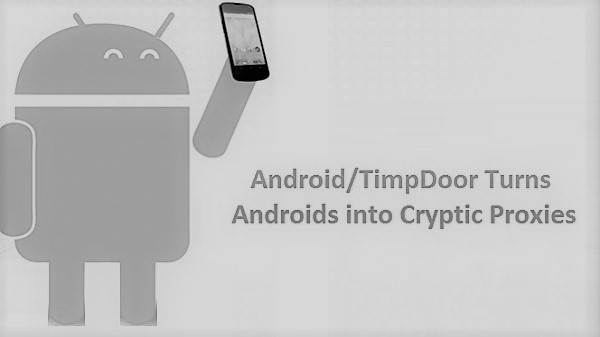 Android vs TimpDoor - Turns Androids into Cryptic Proxies