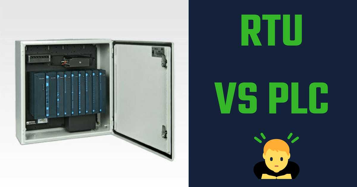 RTU vs PLC: What Is Best For Your SCADA Systems?