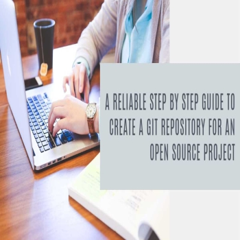 A Reliable Step-by-step Guide To Create A Git Repository for An Open-Source Project