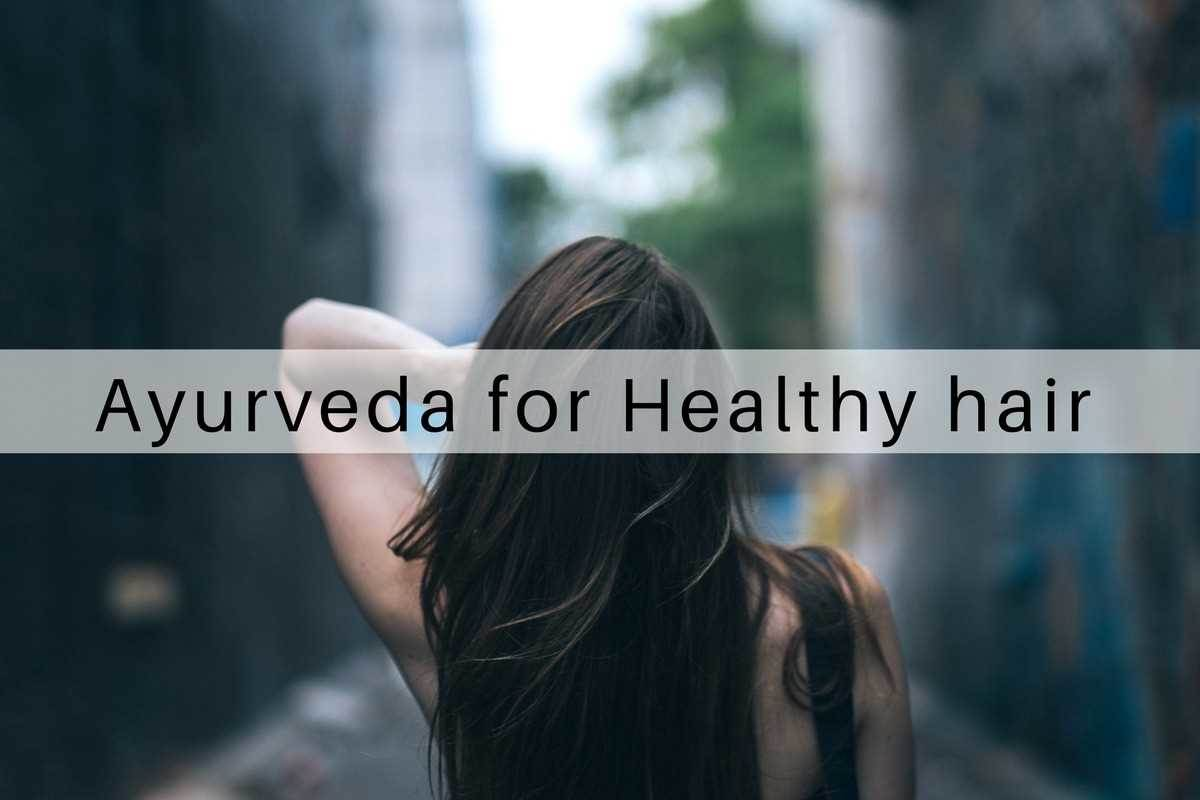 Remedies to get thick and luxurious hair with Ayurvedic Hair Oils