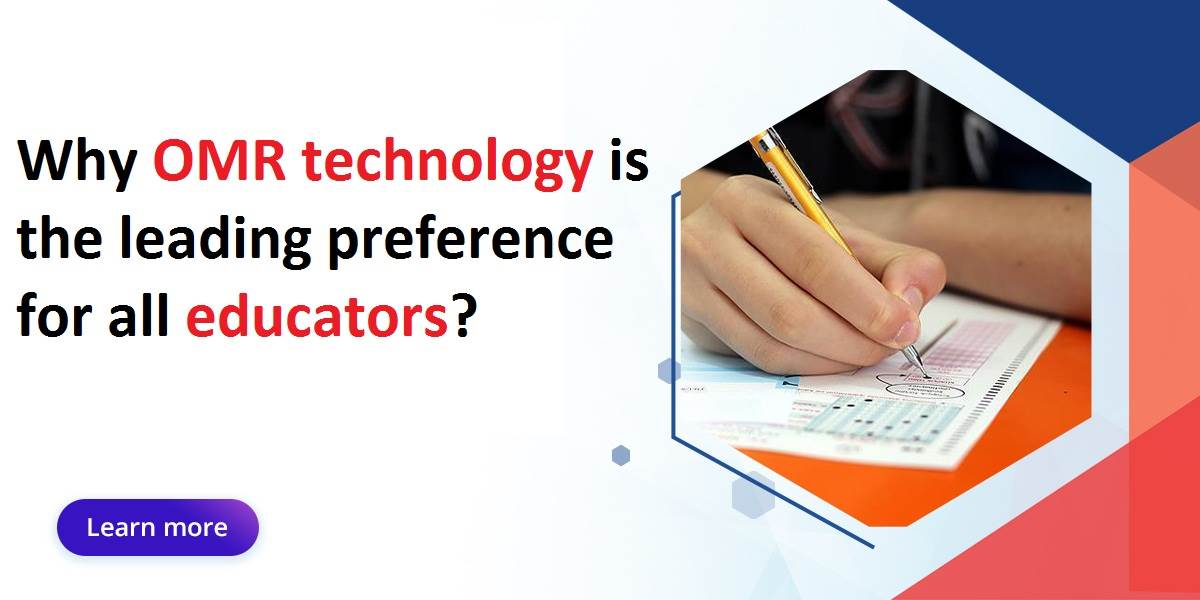 Why OMR technology is the leading preference for all educators?