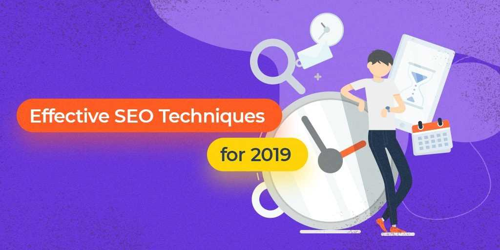 Best New Techniques for Search Engine Optimization in 2019
