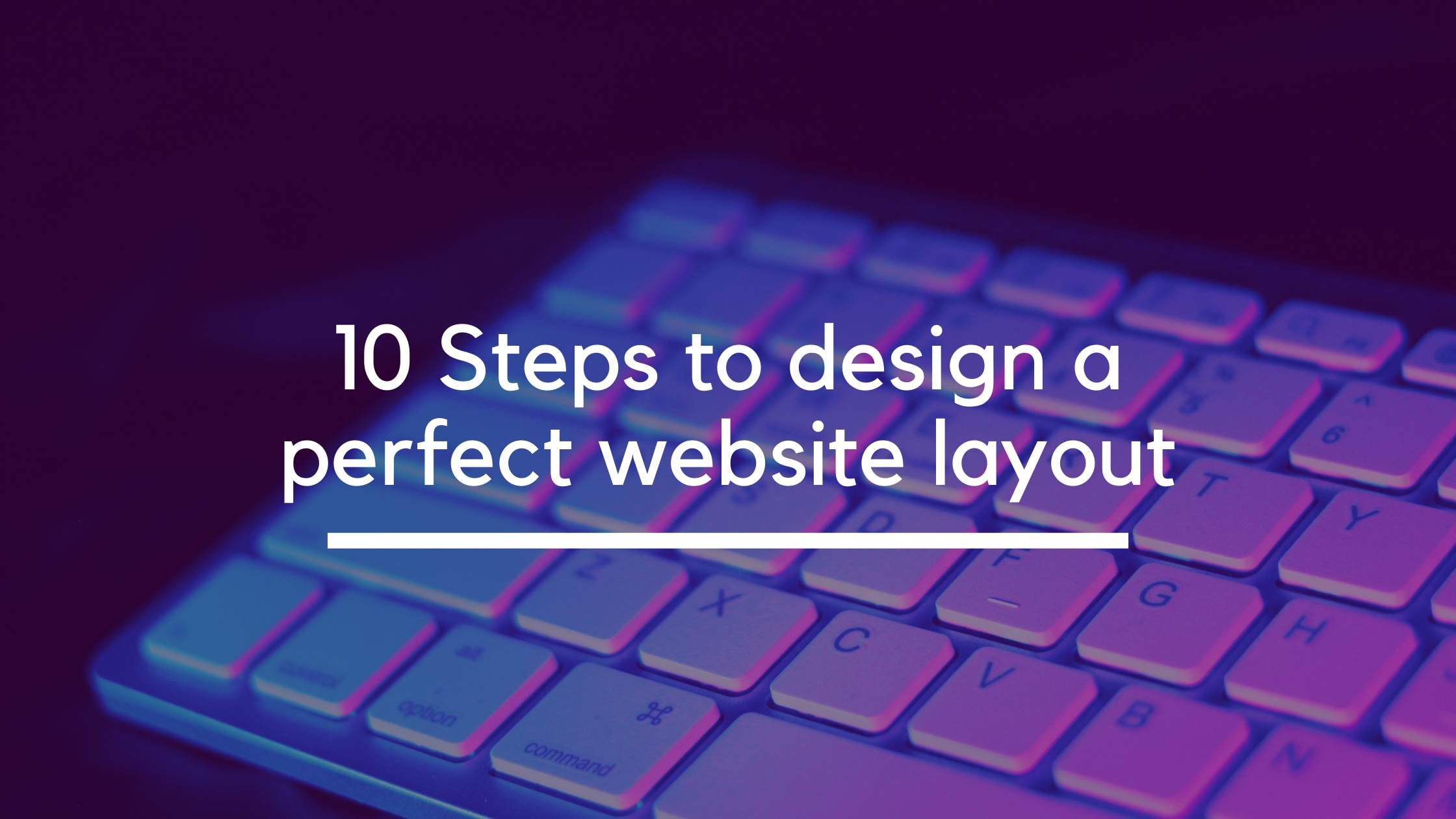 10 Steps to design a perfect website layout