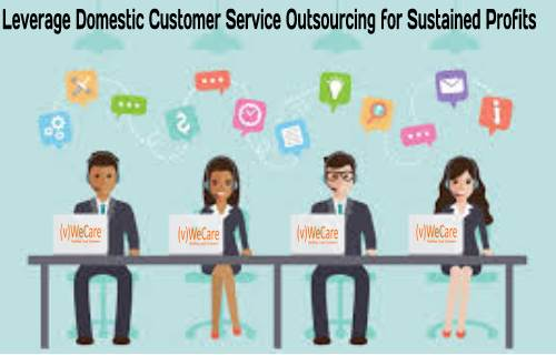 Leverage Domestic Customer Service Outsourcing for Sustained Profits