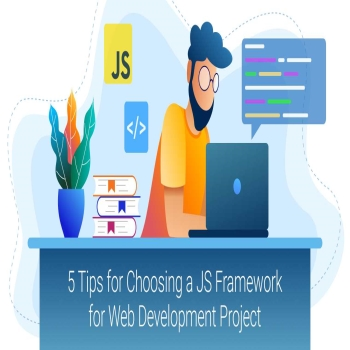 5 Tips for Choosing a JS Framework for Web Development