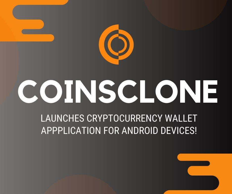 Coinsclone launches Cryptocurrency Wallet application for Android Devices!