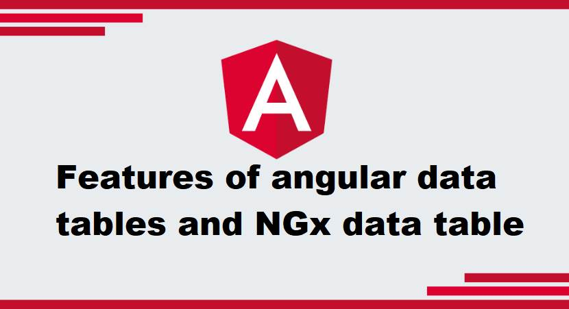 Features of angular data table and NGX data table