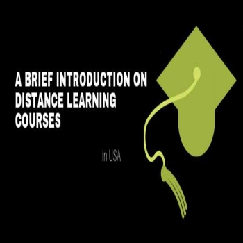 A Brief Introduction on Distance Learning Courses in USA