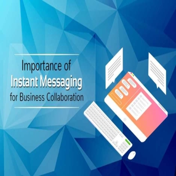 Importance of Instant Messaging for Business Collaboration