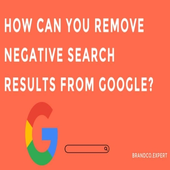 How Can You Remove Negative Search Results From Google?