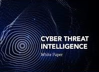 Why You Need Cyber Threat Intelligence