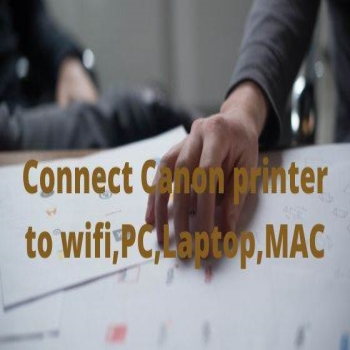 Are U Looking To Solve Connect Canon Printer To Wifi Problem?