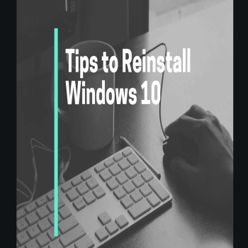 Guide to Reinstalling Windows From Scratch