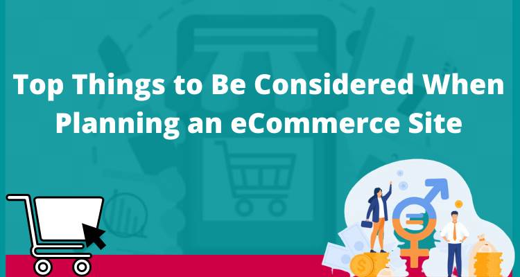 Top Things to Be Considered When Planning an eCommerce Site