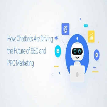 How Chatbots Are Driving the Future of SEO and PPC Marketing