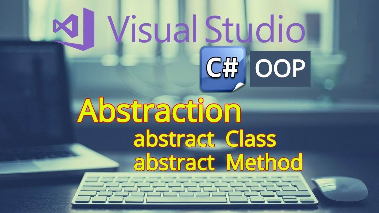 Abstraction in oops c#