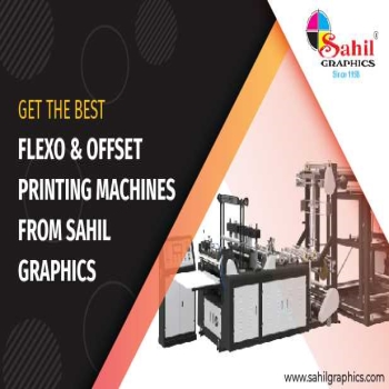 Get the Best Flexo & Offset Printing Machines from Sahil Graphics