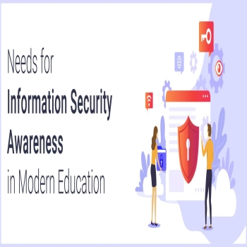 Needs for Information Security Awareness in Modern Education