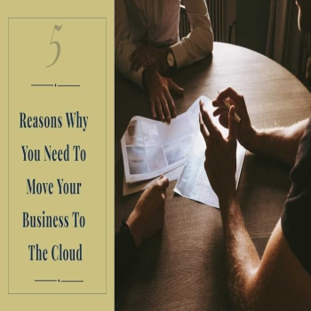 Top Reasons You Need to Move Your Business to Cloud