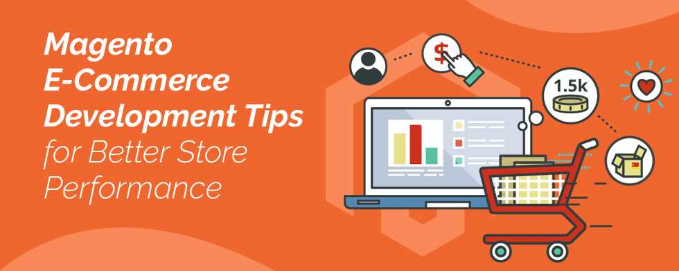 Tips to improve Magento 2 online E-commerce performance