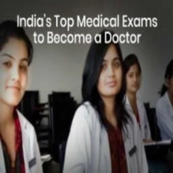 India's Top Medical Exams to Become a Doctor