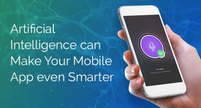 How Artificial Intelligence is Making Mobile Apps Ever Smarter?