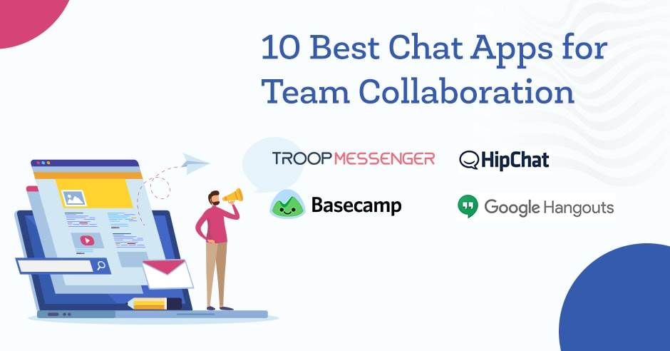 10+ Best Chat Apps for Team Collaboration (Free and Paid)